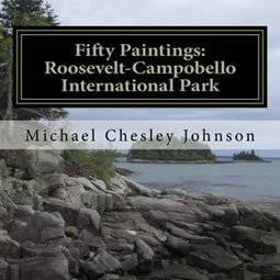 Fifty Paintings: Roosevelt Campobello International Park by Michael Chesley Johnson