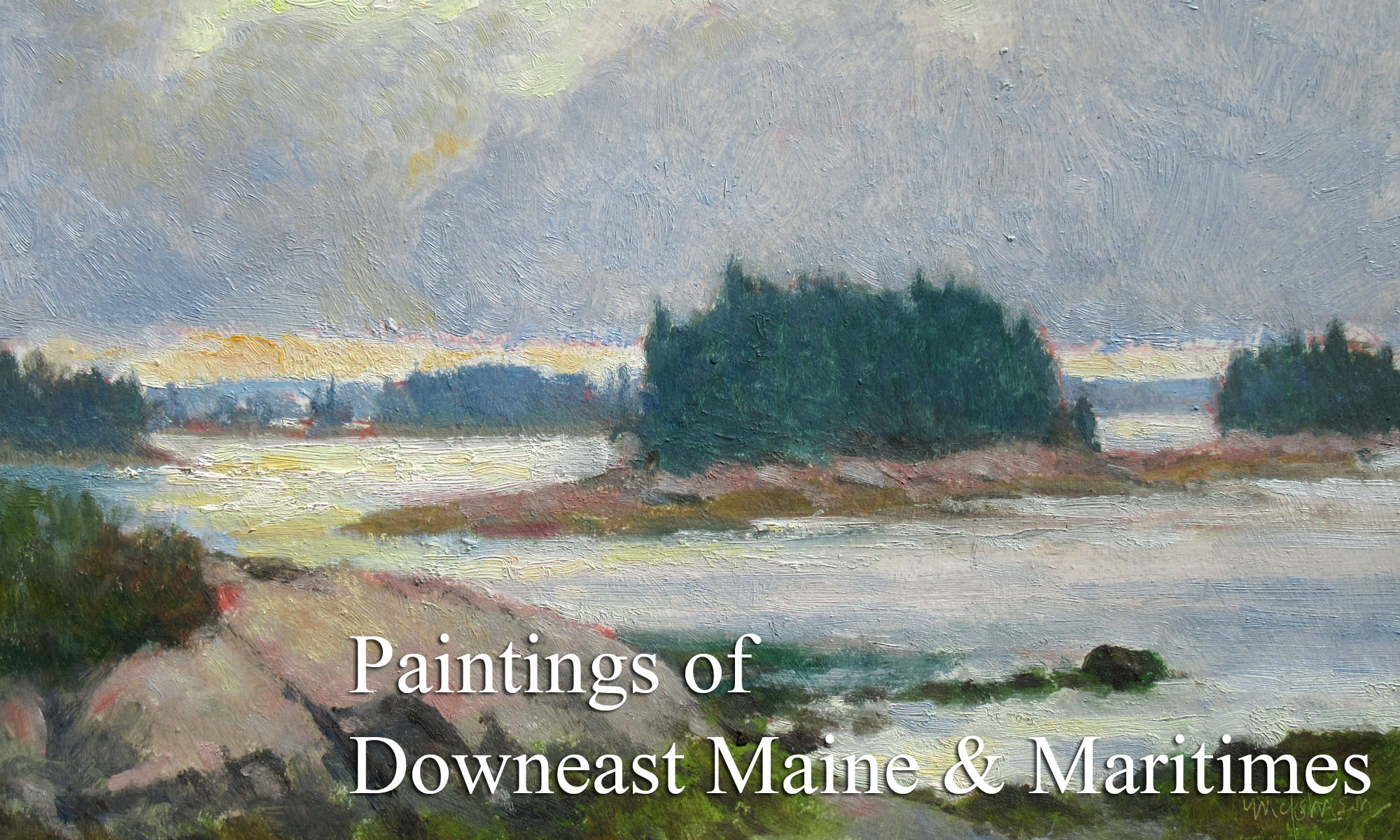 Paintings of Downeast Maine and the Canadian Maritimes by Artist Michael Chesley Johnson