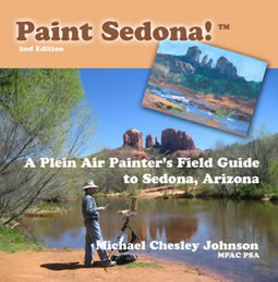 Paint Sedona:  A Plein Air Painter's Field Guid to Sedona, Arizona, by Michael Chesley Johnson