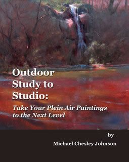 Outdoor Study to Studio:  Take Your Plein Air Paintings to the Next Level by Michael Chesley Johnson