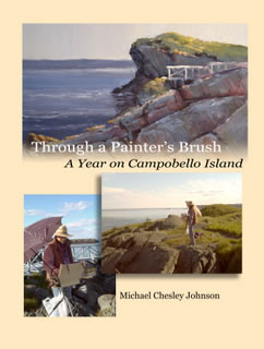 Through a Painter's Brush: A Year on Campobello Island Paintings and Essays by Michael Chesley Johnson